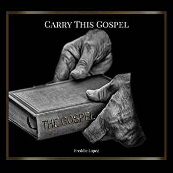 Carry This Gospel