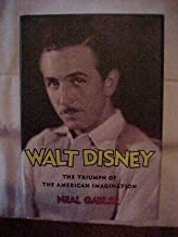 WALT DISNEY THE TRIUMPH OF THE AMERICAN IMAGINATION; BIOGRAPHY BUSINESS HISTORY