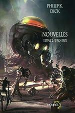 Nouvelles - Tome 2, 1953-1981 de Philip K. Dick