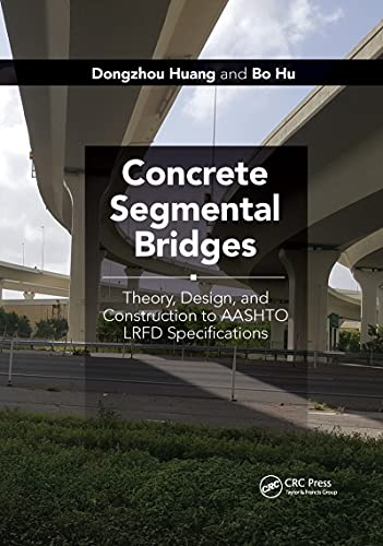 Compare Textbook Prices for Concrete Segmental Bridges: Theory, Design, and Construction to AASHTO LRFD Specifications 1 Edition ISBN 9781032175768 by Huang, Dongzhou,Hu, Bo