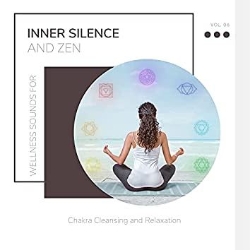 Inner Silence And Zen - Wellness Sounds For Chakra Cleansing And Relaxation Vol. 06