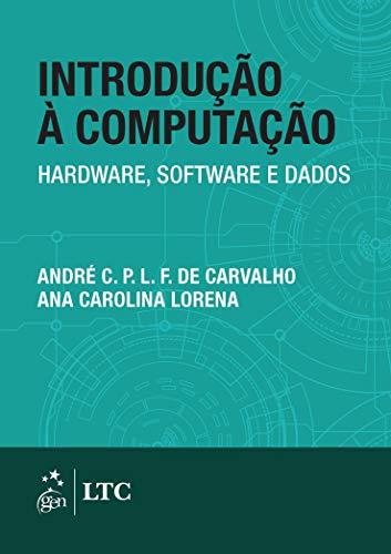 Introdução à computação - Hardware, software e dados