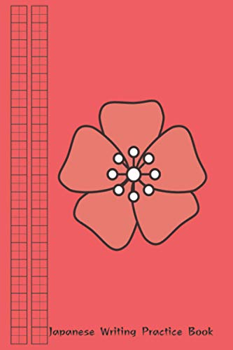 Japanese Writing Practice Book: Writing Practice Book For Japanese Kanji Characters and Kana Japan Scripts, Hiragana & Katakana, Genkoyoshi Paper 100 page 6 x 9 In