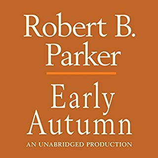Early Autumn                   By:                                                                                                                                 Robert B. Parker                               Narrated by:                                                                                                                                 Michael Prichard                      Length: 4 hrs and 40 mins     223 ratings     Overall 4.4