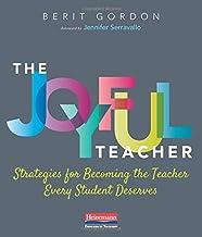 The Joyful Teacher: Strategies for Becoming the Teacher Every Student Deserves