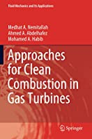 Approaches for Clean Combustion in Gas Turbines (Fluid Mechanics and Its Applications)