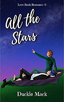 All the Stars (Love Bank Romance Book 1) by [Duckie Mack]