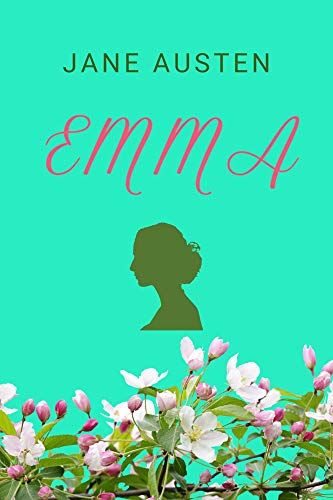 EMMA: One Of The Classic Novel Book By Jane Austen - Classic Edition, Full Story With...