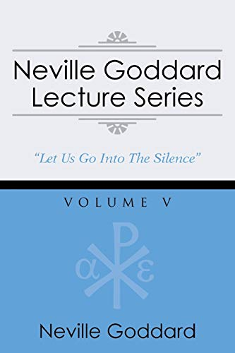 Neville Goddard Lecture Series, Volume V: (A Gnostic Audio Selection, Includes Free Access to Streaming Audio Book)
