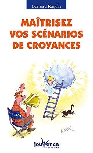 Maîtrisez vos scénarios de croyances PDF Books