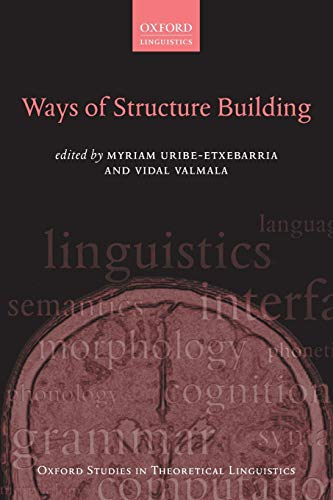 Ways of Structure Building (Oxford Studies in Theoretical Linguistics): 40