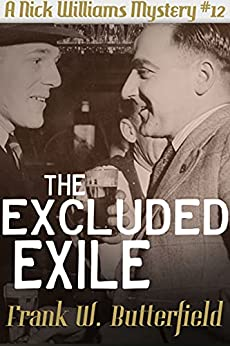 The Excluded Exile (A Nick Williams Mystery Book 12) by [Frank W. Butterfield]