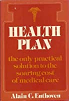 Health plan: The only practical solution to the soaring cost of medical care