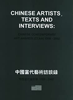 Chinese Artists, Texts And Interviews: Chinese Contemporary Art Awards 1998-2002