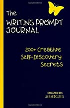 The Writing Prompt Journal: A Creative Self-Discovery Guide (200+ Creative Self-Discovery Secrets)