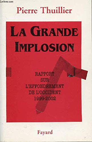 La Grande Implosion: Rapport sur l'effondrement de l'Occident (1999-2002)