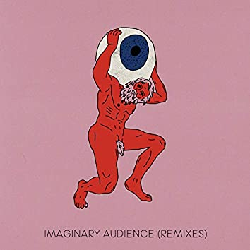 Imaginary Audience (Remixes)