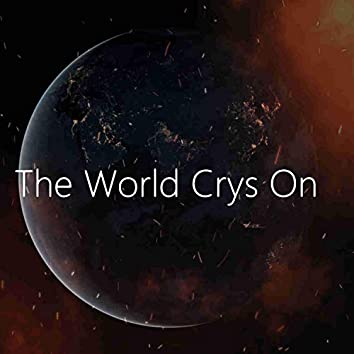 The World Crys On