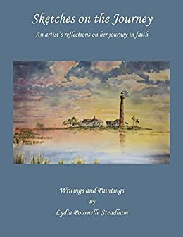 Sketches on the Journey: An artist's reflections on her journey in faith by [Lydia Pournelle Steadham]