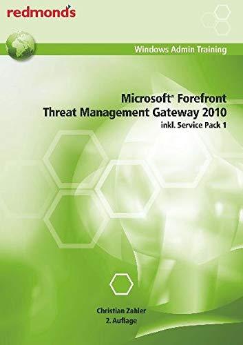 Microsoft Forefront Threat Management Gateway 2010 inkl. Service Pack 1: redmond\'s Windows Admin Training