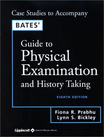 Case Studies Book to Accompany Bates' Physical Examination and History Taking, 8E