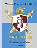 Mate In One: Chess Practice For Kids (exercises With Father)-G.goand P.fish