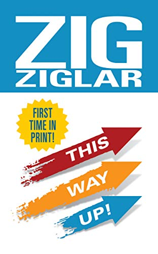 This Way Up!: Zig's Original Breakthrough Classic on Achievement (English Edition)