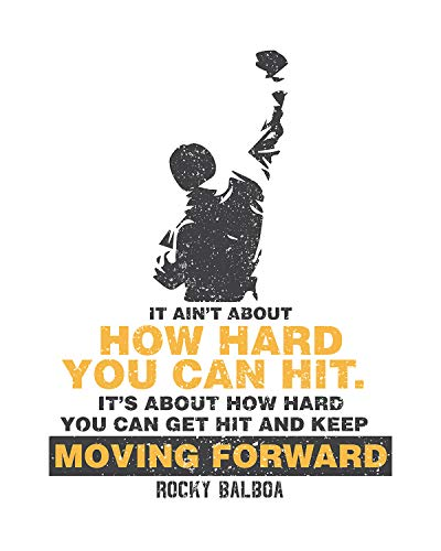 It Ain't About How Hard You Can Hit - Rocky Balboa Quote - 8x10 Unframed Boxing Wall Decor Art Print On A White Background - Great Inspirational Gift For Boxers And Athletes