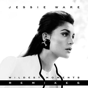 Wildest Moments (Remixes)