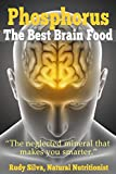Phosphorus, The Best Brain Food: The Neglected Mineral That Makes You Smarter