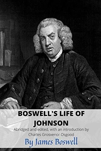 Boswell's Life of Johnson: Abridged and edited, with an introduction by Charles Grosvenor Osgood
