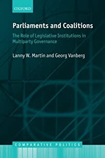 Parliaments and Coalitions: The Role of Legislative Institutions in Multiparty Governance (Comparative Politics) by Lanny W. Martin Georg Vanberg(2013-07-12)