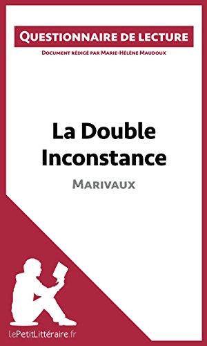 La Double Inconstance de Marivaux (Questionnaire de lecture): Document rédigé par Marie-Hélène Maudoux (LEPETITLITTERAIRE.FR)