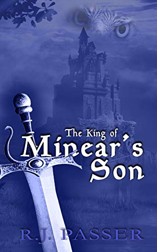 The King of Minear's Son by [R.J.  Passer]