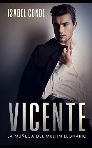 Vicente: La Muñeca del Multimillonario: 1 (Novela Romántica y Erótica)