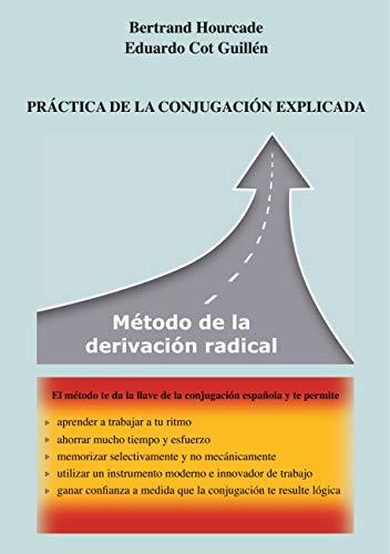 Práctica de la conjugación explicada: Método de la derivación radical