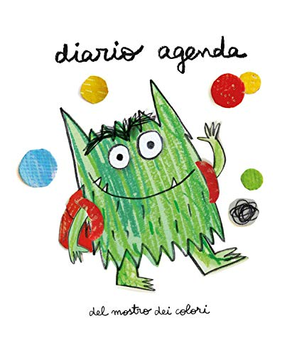 Diario agenda del mostro dei colori. Ediz. a colori. Ediz. a spirale