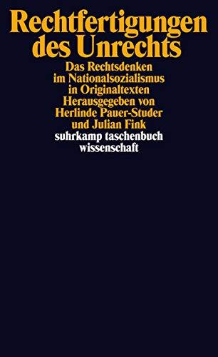 Rechtfertigungen des Unrechts: Das Rechtsdenken im Nationalsozialismus in Originaltexten (suhrkamp taschenbuch wissenschaft)