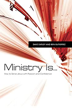 Ministry Is     How to Serve Jesus with Passion and Confidence