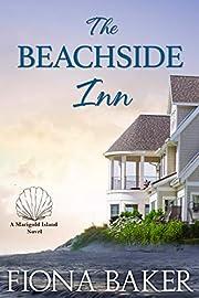 The Beachside Inn: Heartwarming Women's Fiction (Marigold Island Book 1)