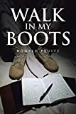 Walk in My Boots: Journals of a National Guard Soldier in Iraq