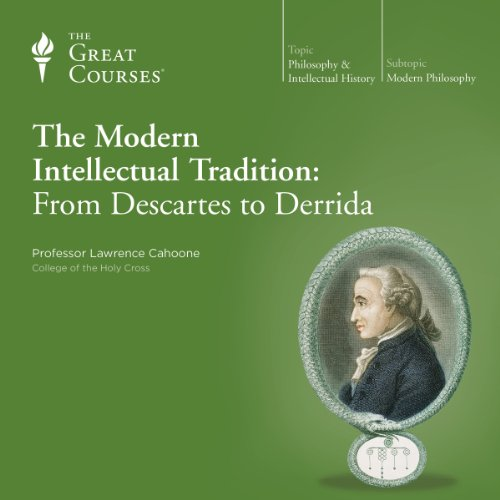 The Modern Intellectual Tradition: From Descartes to Derrida audiobook cover art