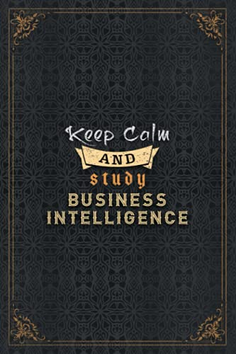 BUSINESS INTELLIGENCE Notebook Planner - Keep Calm And Study BUSINESS INTELLIGENCE Job Title Working Cover To Do List Journal: A5, Daily Journal, ... 5.24 x 22.86 cm, To Do List, Work List
