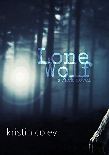 Lone Wolf (The Pack Book 5) (English Edition) eBook: Coley ...