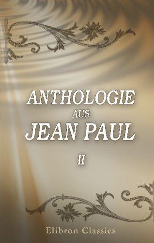 Anthologie aus Jean Paul [pseud.]: Teil 2