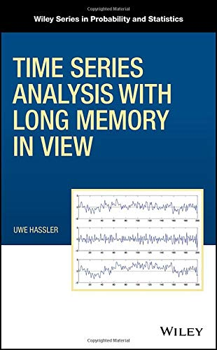 Time Series Analysis with Long Memory in View (Wiley Series in Probability and Statistics)