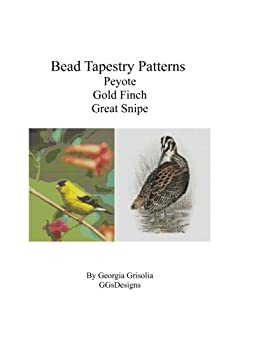 Paperback Bead Tapestry Patterns Peyote Gold Finch Great Snipe [Large Print] Book