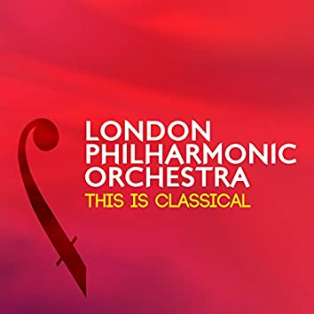 London Philharmonic Orchestra: This Is Classical