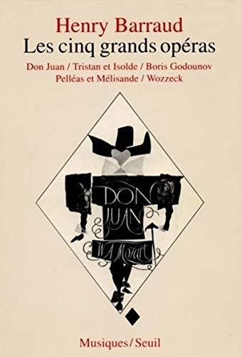Les Cinq Grands Opéras : Don Juan, Tristan et Isolde, Boris Godounov, Pelléas et Mélisande, Wozzeck