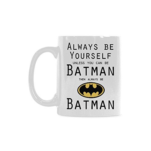 Siempre sé tú mismo, a menos que puedas ser Batman, entonces sea Batman Taza de café, taza de té de cerámica de taza de café divertida (11 oz)